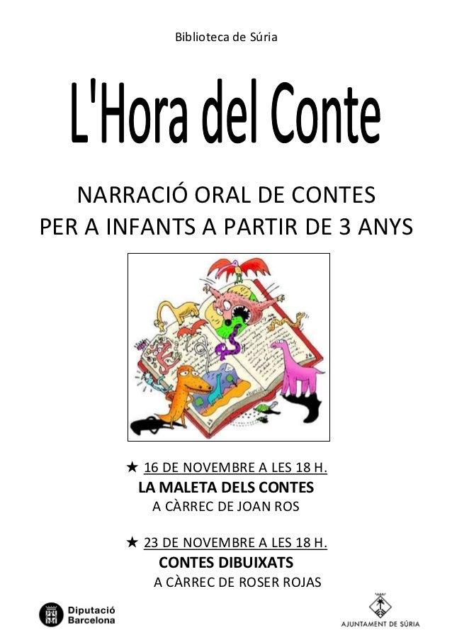 Biblioteca de Súria   NARRACIÓ ORAL DE CONTESPER A INFANTS A PARTIR DE 3 ANYS       ★ 16 DE NOVEMBRE A LES 18 H.        LA...