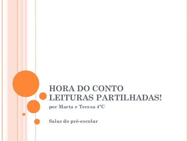 HORA DO CONTOLEITURAS PARTILHADAS!por Marta e Teresa 4ºCSalas do pré-escolar