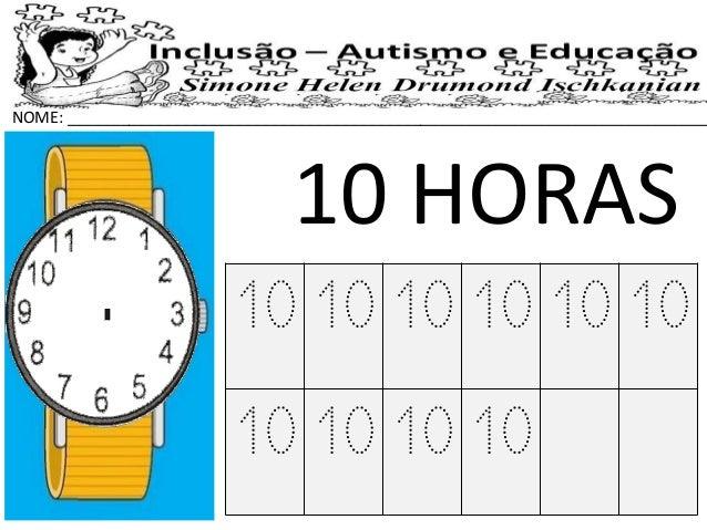 NOME: _________________________________________________________________________ 10 HORAS 10 10 10 10 10 10 10 10 10 10