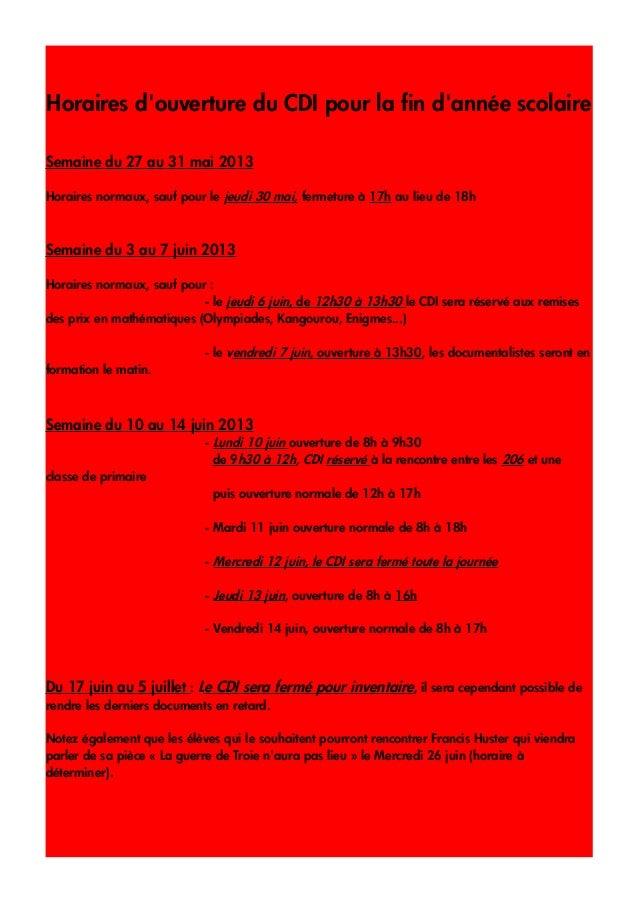 Horaires douverture du CDI pour la fin dannée scolaireSemaine du 27 au 31 mai 2013Horaires normaux, sauf pour le jeudi 30 ...