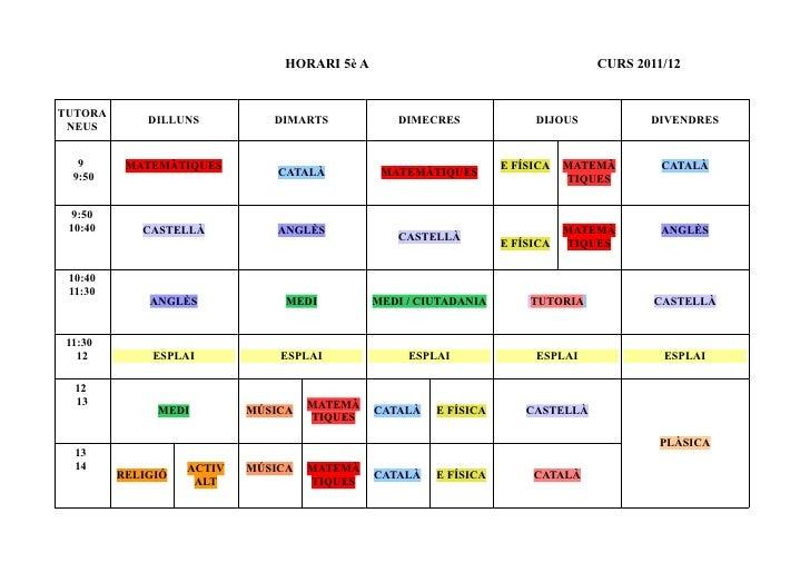 HORARI 5è A                                      CURS 2011/12TUTORA             DILLUNS          DIMARTS           DIMECRE...