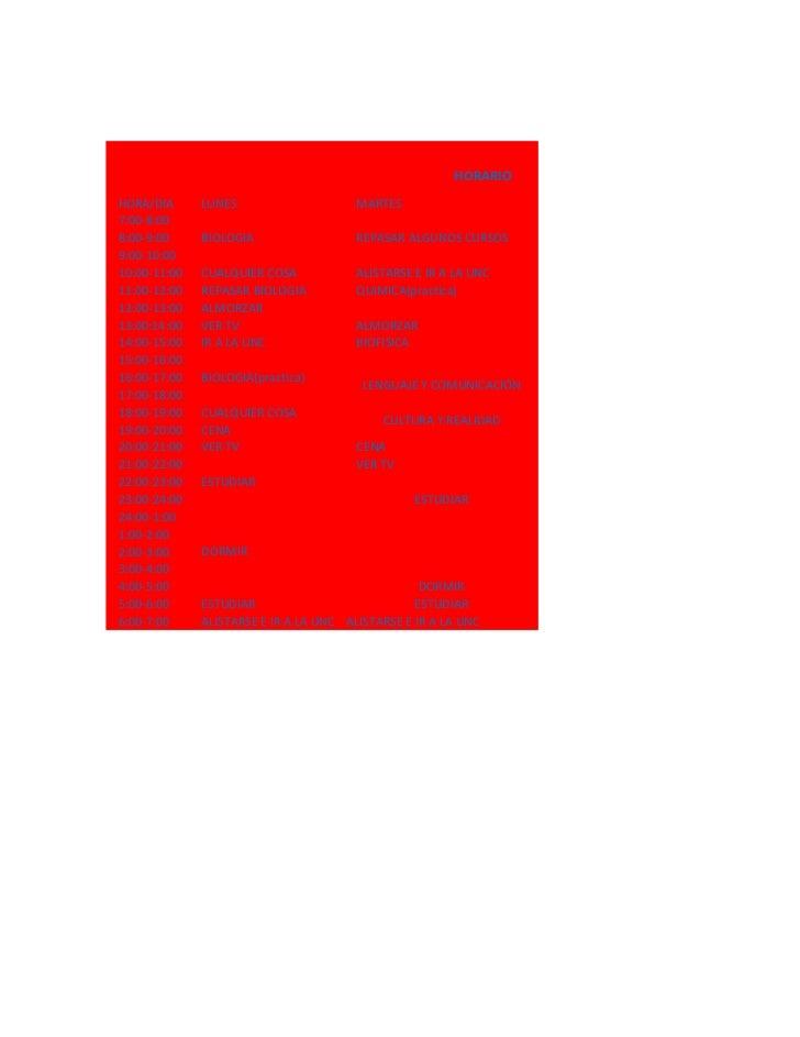 HORARIOHORA/DIA      LUNES                     MARTES7:00-8:008:00-9:00     BIOLOGIA                  REPASAR ALGUNOS CURS...