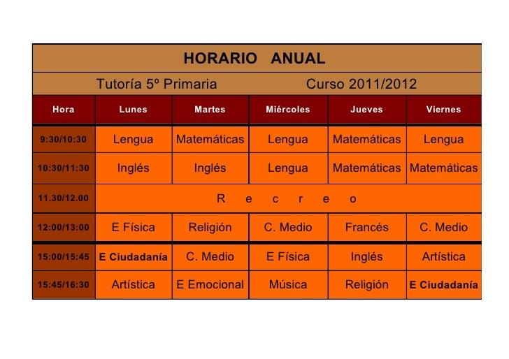 HORARIO ANUAL              Tutoría 5º Primaria                       Curso 2011/2012   Hora          Lunes        Martes  ...