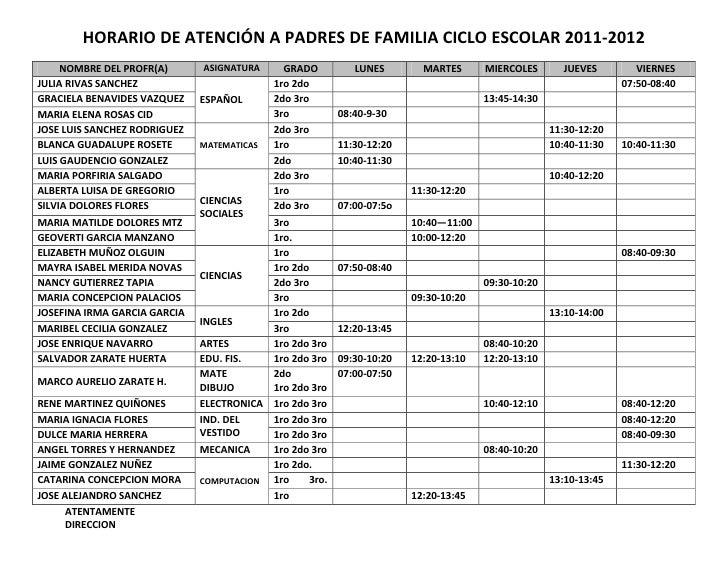 HORARIO DE ATENCIÓN A PADRES DE FAMILIA CICLO ESCOLAR 2011-2012<br />NOMBRE DEL PROFR(A)ASIGNATURAGRADOLUNESMARTESMIERCOLE...