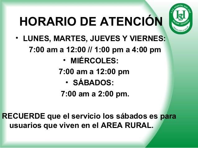 HORARIO DE ATENCIÓN • LUNES, MARTES, JUEVES Y VIERNES: 7:00 am a 12:00 // 1:00 pm a 4:00 pm • MIÉRCOLES: 7:00 am a 12:00 p...