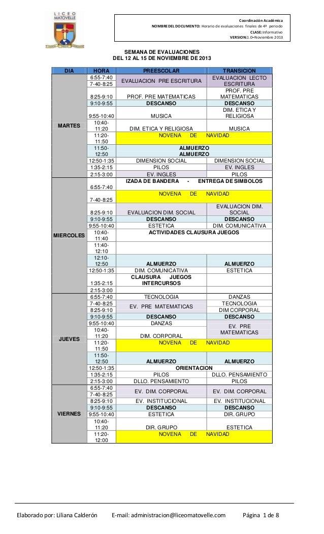 Coordinación Académica NOMBREDEL DOCUMENTO: Horario de evaluaciones finales de 4º periodo CLASE:Informativo VERSION:1.0–No...