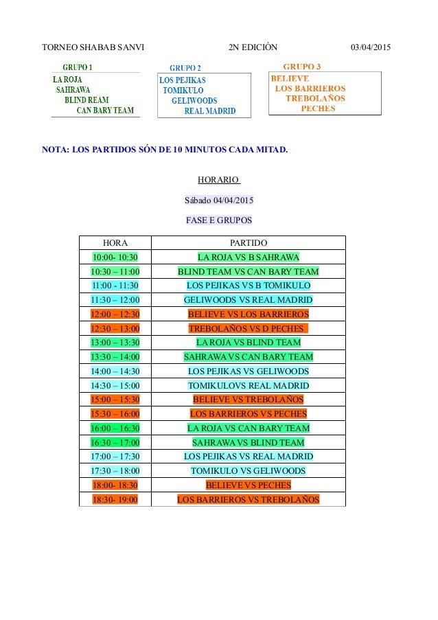 TORNEO SHABAB SANVI 2N EDICIÓN 03/04/2015 NOTA: LOS PARTIDOS SÓN DE 10 MINUTOS CADA MITAD. HORARIO Sábado 04/04/2015 FASE ...