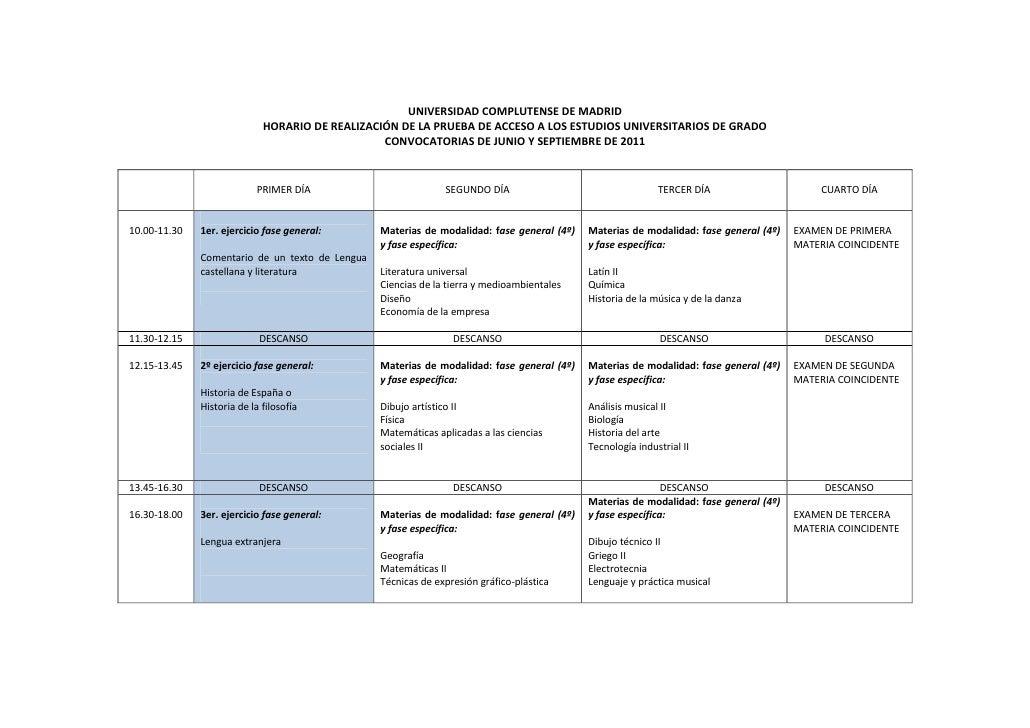 UNIVERSIDAD COMPLUTENSE DE MADRID                             HORARIO DE REALIZACIÓN DE LA PRUEBA DE ACCESO A LOS ESTUDIOS...