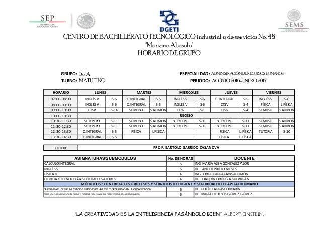 """CENTRO DE BACHILLERATO TECNOLÓGICO industrial y de servicios No. 48 """"Mariano Abasolo"""" HORARIO DE GRUPO GRUPO: 5o. A TURNO:..."""