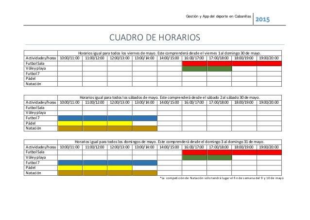 Gestión y App del deporte en Cabanillas 2015 CUADRO DE HORARIOS Horarios igual para todos los viernes de mayo. Este compre...