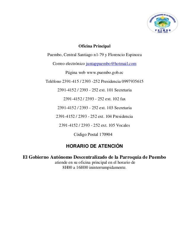 Oficina Principal Puembo, Central Santiago n1-79 y Florencio Espinoza Correo electrónico juntappuembo@hotmail.com Página w...