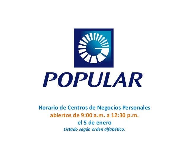 Horario de Centros de Negocios Personales abiertos de 9:00 a.m. a 12:30 p.m. el 5 de enero Listado según orden alfabético.