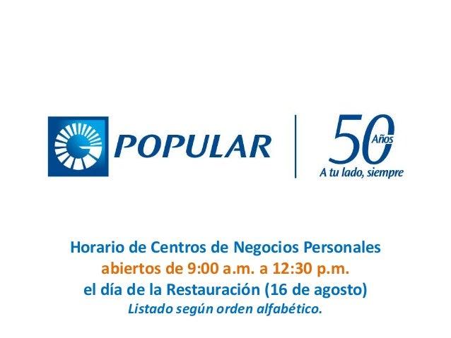 Horario de Centros de Negocios Personales abiertos de 9:00 a.m. a 12:30 p.m. el día de la Restauración (16 de agosto) List...