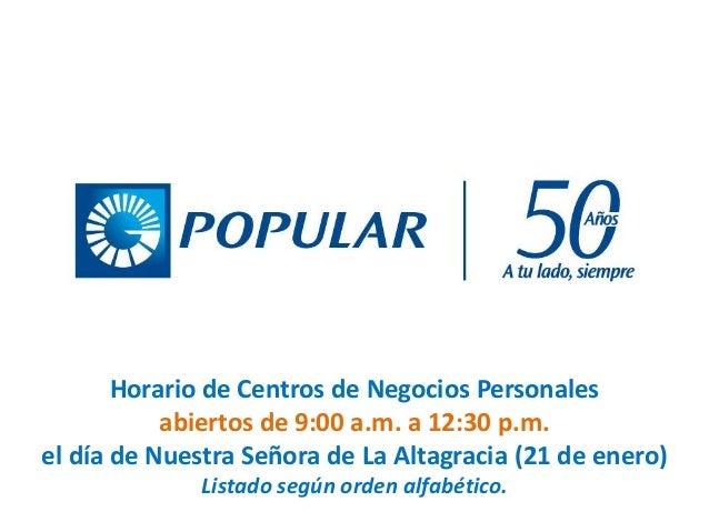 Horario de Centros de Negocios Personales abiertos de 9:00 a.m. a 12:30 p.m. el día de Nuestra Señora de La Altagracia (21...