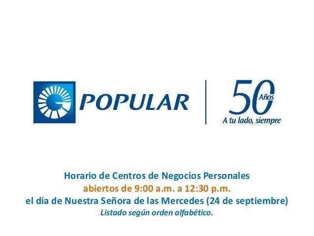 Horario de Centros de Negocios Personales abiertos de 9:00 a.m. a 12:30 p.m. el día de Nuestra Señora de las Mercedes (24 ...