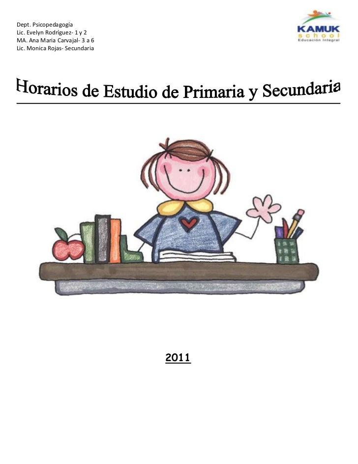 2011 <br />Horario de Estudio<br />Nombre del estudiante: ____________________________________ Nivel:  1ERO A<br />DíaHora...