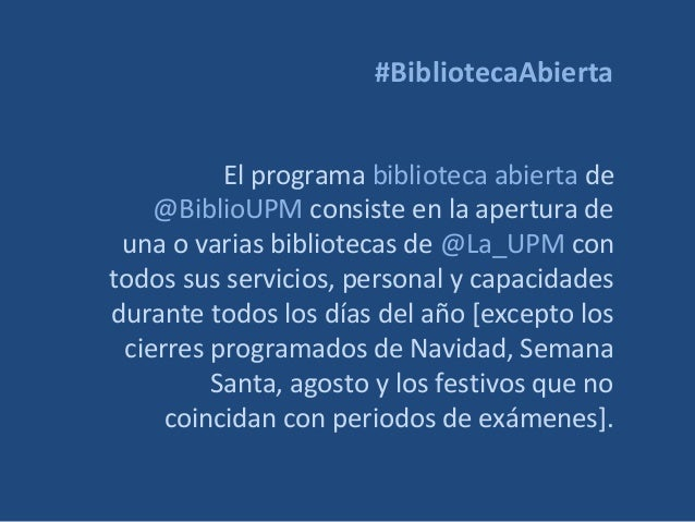 #BibliotecaAbierta El programa biblioteca abierta de @BiblioUPM consiste en la apertura de una o varias bibliotecas de @La...