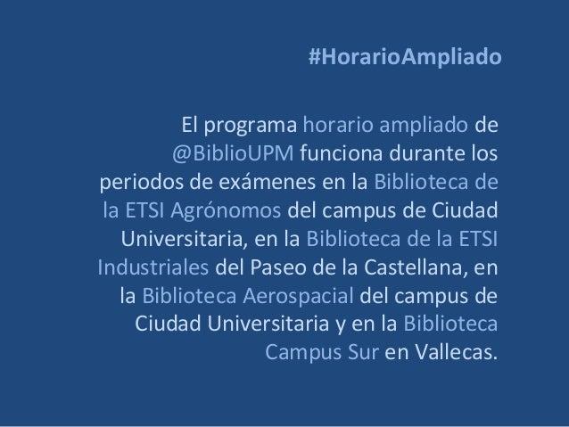 #HorarioAmpliado El programa horario ampliado de @BiblioUPM funciona durante los periodos de exámenes en la Biblioteca de ...