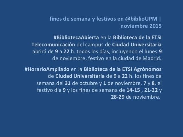 fines de semana y festivos en @biblioUPM | noviembre 2015 #BibliotecaAbierta en la Biblioteca de la ETSI Telecomunicación ...
