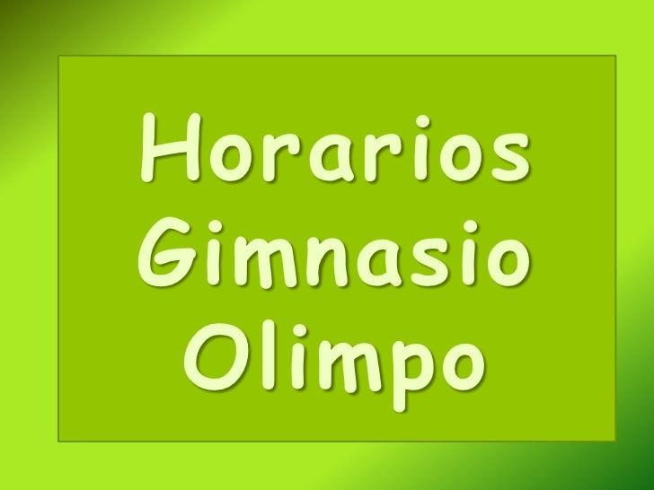 Horarios gimnasio olimpo for Horario gimnasio