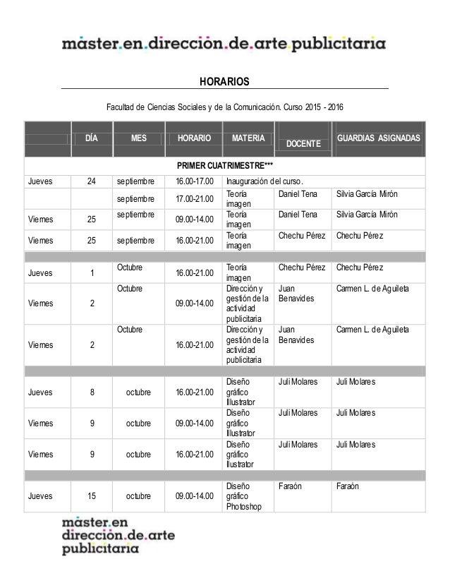 HORARIOS Facultad de Ciencias Sociales y de la Comunicación. Curso 2015 - 2016 DÍA MES HORARIO MATERIA DOCENTE GUARDIAS AS...
