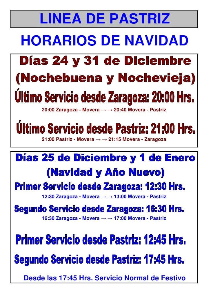 LINEA DE PASTRIZHORARIOS DE NAVIDAD     20:00 Zaragoza - Movera → → 20:40 Movera - Pastriz     21:00 Pastriz - Movera → → ...