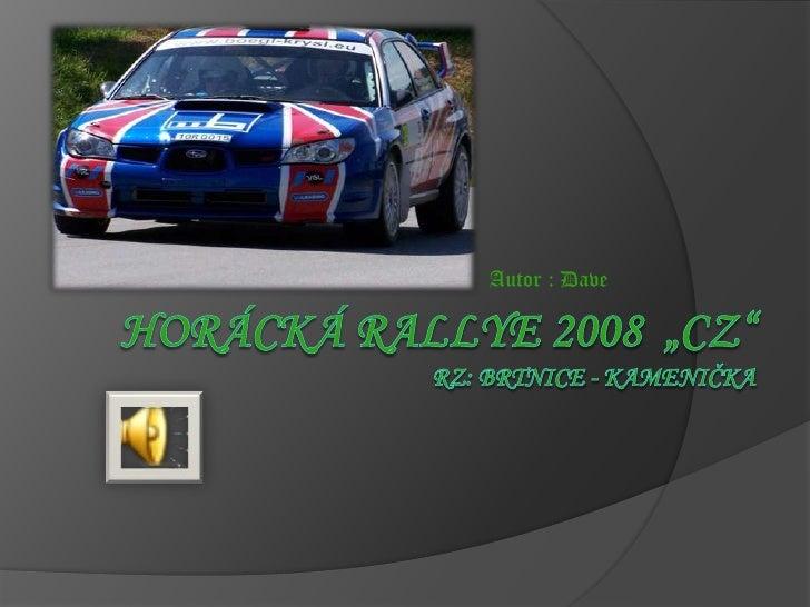 "Horácká RALLYE 2008  ""CZ""RZ: Brtnice - Kamenička<br />Autor : Dave <br />"