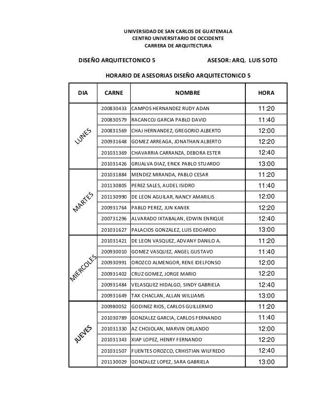 200830433 CAMPOS HERNANDEZ RUDY ADAN 11:20 200830579 RACANCOJ GARCIA PABLO DAVID 11:40 200831569 CHAJ HERNANDEZ, GREGORIO ...