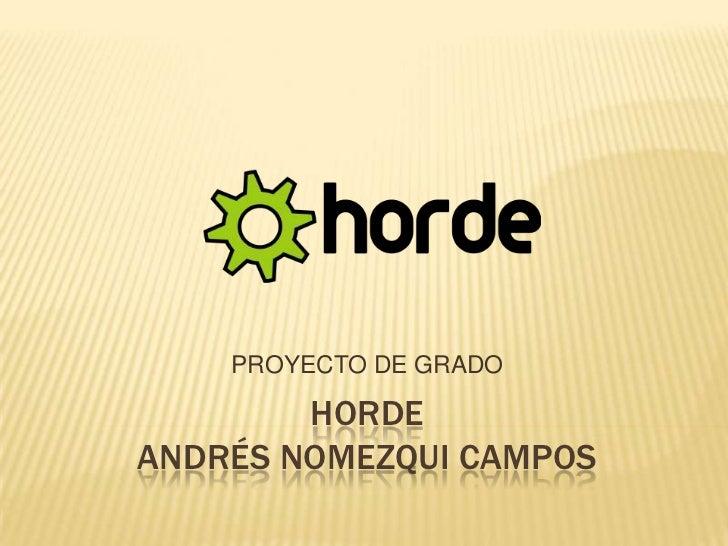 HORDEANDRÉS NOMEZQUI CAMPOS<br />PROYECTO DE GRADO<br />