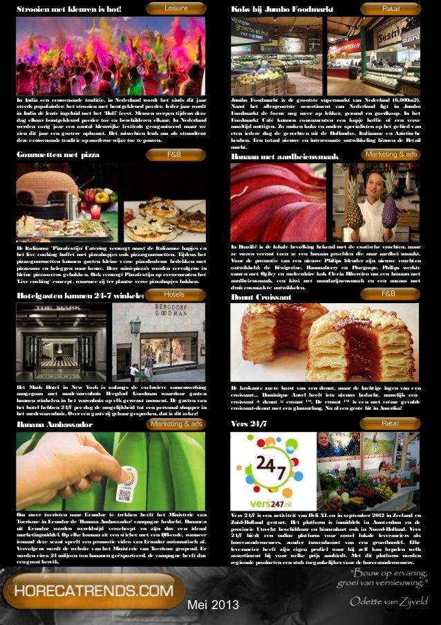 Gourmetten met pizzaHotelgasten kunnen 24-7 winkelenKoks bij Jumbo FoodmarktBanaan met aardbeiensmaakOm meer toeristen naa...