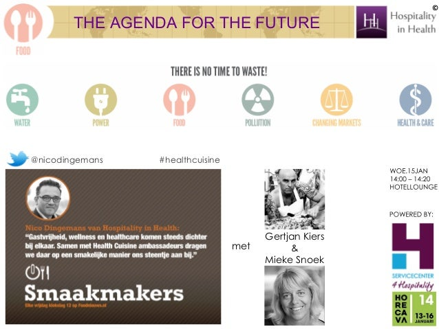 ©  THE AGENDA FOR THE FUTURE  @nicodingemans  #healthcuisine  met  Gertjan Kiers & Mieke Snoek