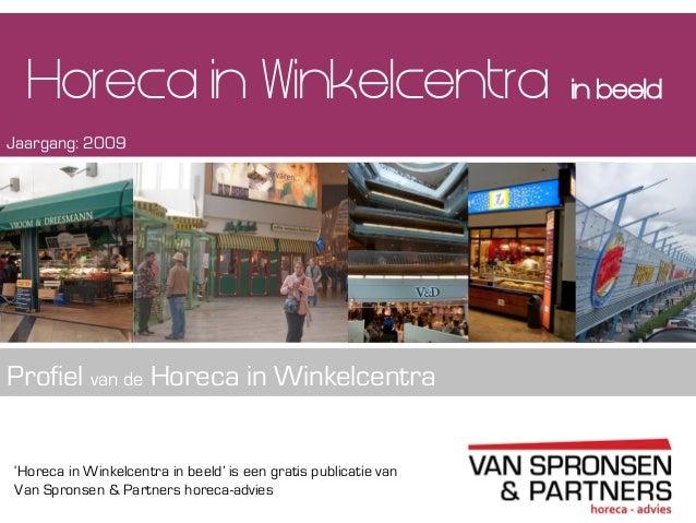 'Horeca in Winkelcentra in beeld' is een gratis publicatie vanVan Spronsen & Partners horeca-adviesHoreca in Winkelcentra ...