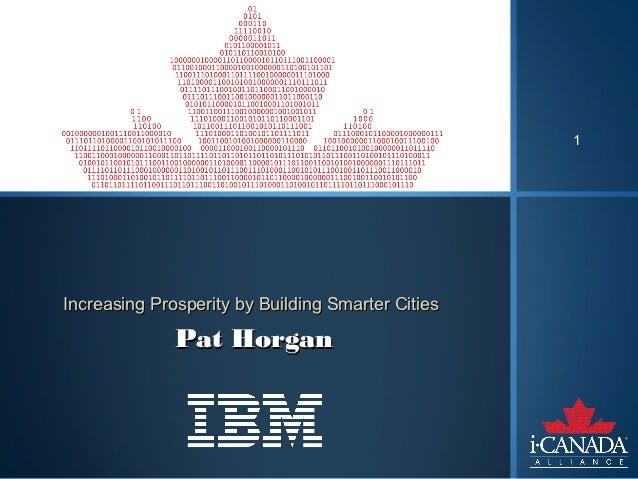 1Increasing Prosperity by Building Smarter Cities              Pat Horgan