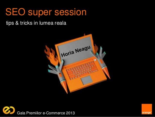 SEO super sessiontips & tricks in lumea realaGala Premiilor e-Commerce 2013
