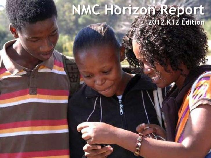 NMC Horizon Report          2012 K12 Edition