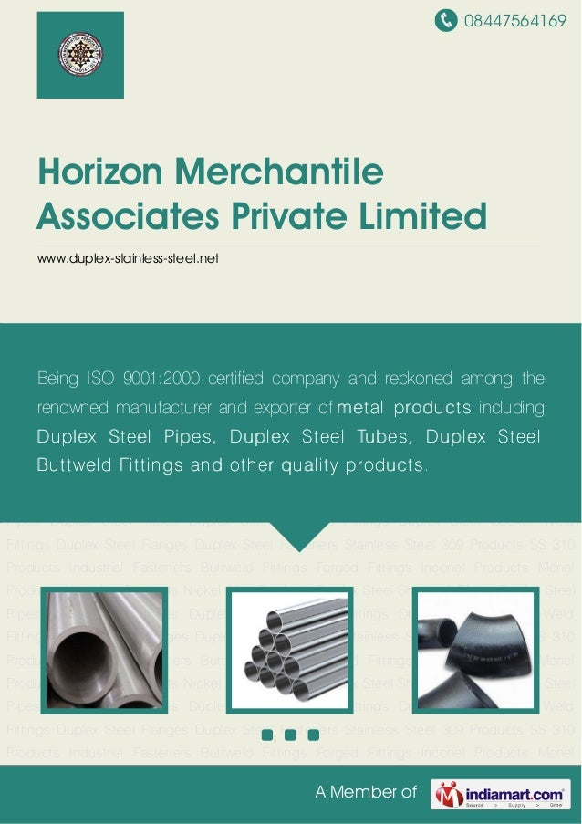 08447564169A Member ofHorizon MerchantileAssociates Private Limitedwww.duplex-stainless-steel.netDuplex Steel Pipes Duplex...