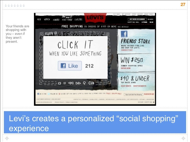 "27    Your friends are shopping with you – even if they aren't present.       Levi's creates a personalized ""social shoppi..."