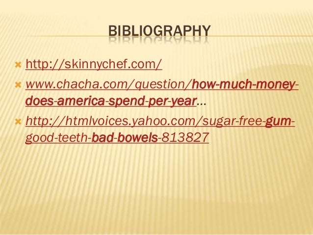 BIBLIOGRAPHY http://skinnychef.com/ www.chacha.com/question/how-much-money-  does-america-spend-per-year... http://html...