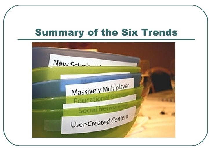 Summary of the Six Trends