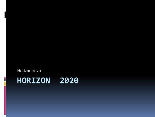 HORIZON 2020 Horizon 2020