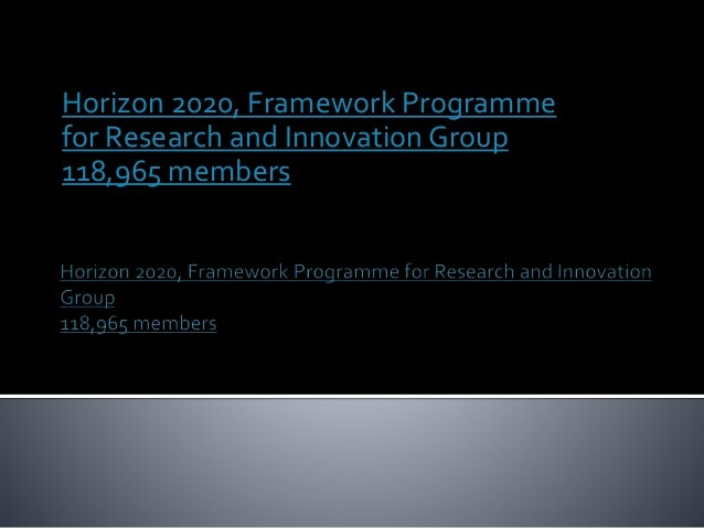 Horizon 2020, Framework Programme for Research and Innovation Group 118,965 members