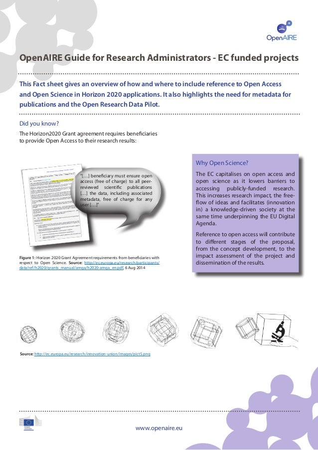 www.openaire.eu OpenAIRE Guide for Research Administrators - EC funded projects This Fact sheet gives an overview of how a...