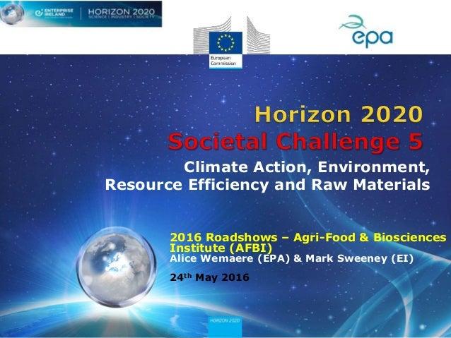 2016 Roadshows – Agri-Food & Biosciences Institute (AFBI) Alice Wemaere (EPA) & Mark Sweeney (EI) 24th May 2016 Climate Ac...