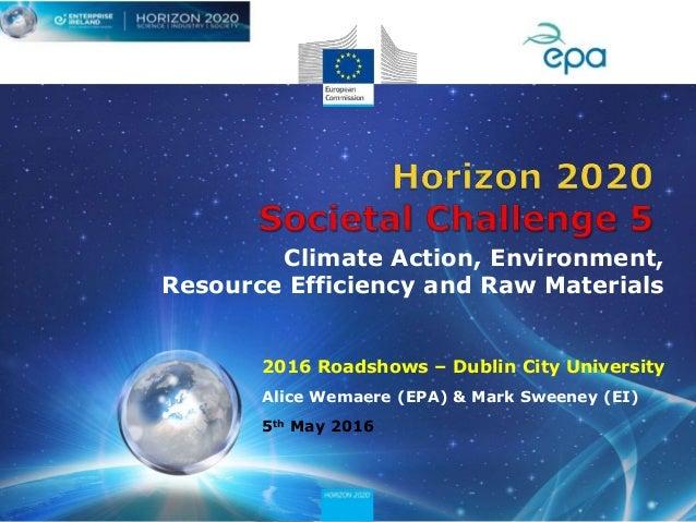 2016 Roadshows – Dublin City University Alice Wemaere (EPA) & Mark Sweeney (EI) 5th May 2016 Climate Action, Environment, ...