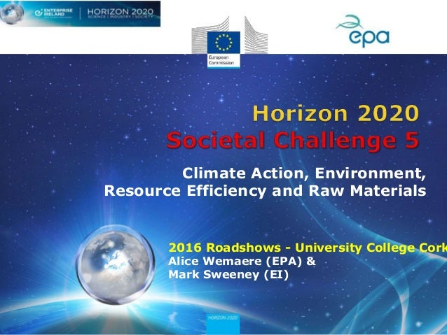2016 Roadshows - University College Cork Alice Wemaere (EPA) & Mark Sweeney (EI) Climate Action, Environment, Resource Eff...