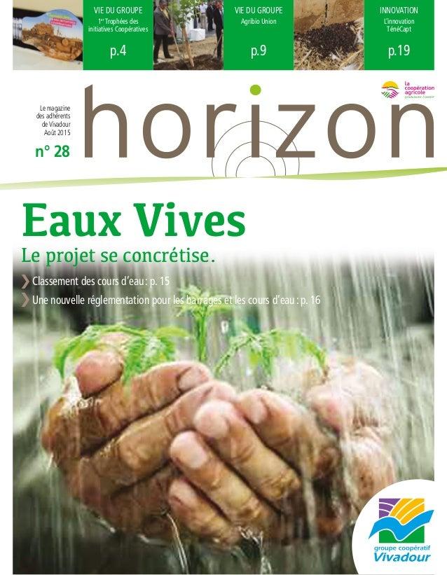 VIE DU GROUPE 1er Trophées des initiatives Coopératives p.4 VIE DU GROUPE Agribio Union p.9 INNOVATION L'innovation TénéCa...