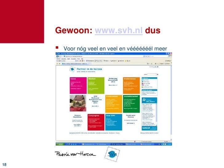 Gewoon: www.svh.nl dus<br />Voor nóg veel en veel en vééééééél meer<br />