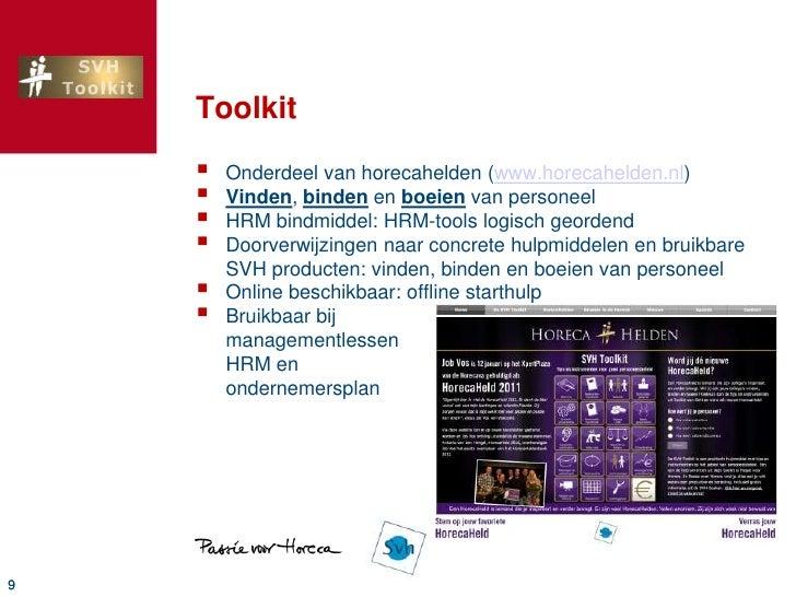 Toolkit<br />Onderdeel van horecahelden (www.horecahelden.nl)<br />Vinden, binden en boeien van personeel<br />HRM bindmid...
