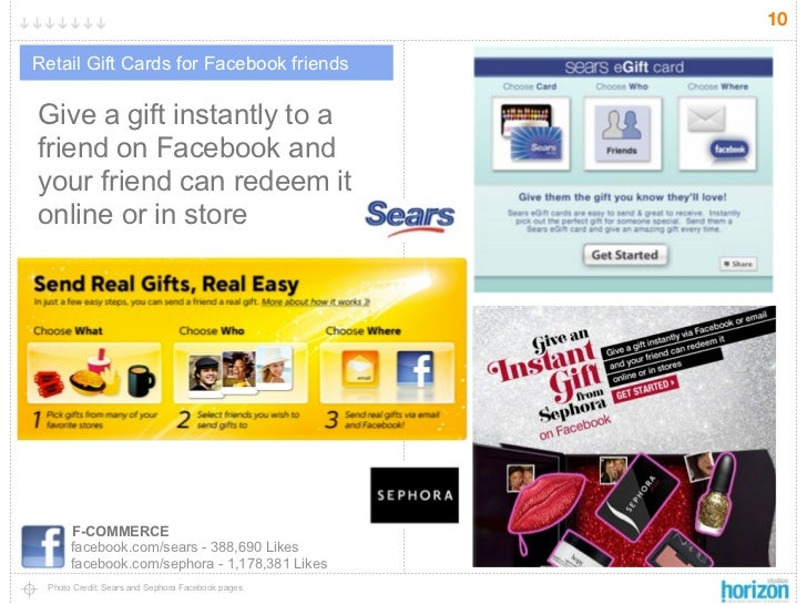10Retail Gift Cards for Facebook friendsGive a gift instantly to afriend on Facebook andyour friend can redeem itonline or...