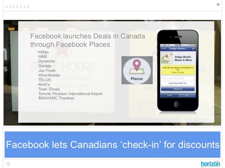 18     Facebook launches Deals in Canada     through Facebook Places       Indigo       H&M       Dynamite       Garage   ...